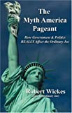 The Myth America Pageant, Robert Wickes, 0741436183