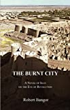 The Burnt City, Robert Bangor, 0983555206