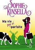 Ma vie (pas si) parfaite (French Edition)