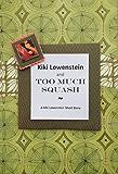 Kiki Lowenstein and Too Much Squash- A Kiki Lowenstein Short Story (A Kiki Lowenstein Scrap-N-Craft Novella Book 7)