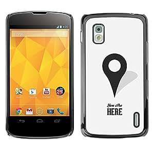 TopCaseStore / la caja del caucho duro de la cubierta de protección de la piel - You Are Here Maps Marker Gps Minimalist - LG Google Nexus 4 E960