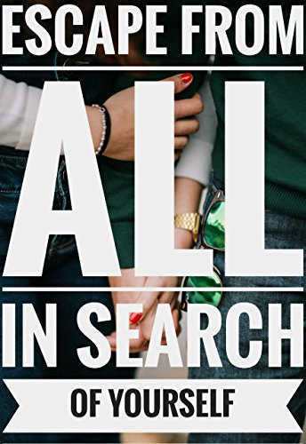 escape from all. in search of yourself