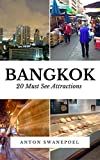 Bangkok: 20 Must See Attractions (Thailand Book 2)
