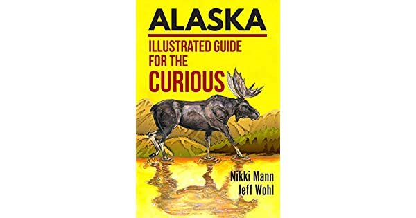 Alaska: Illustrated Guide for the Curious (English Edition) eBook ...