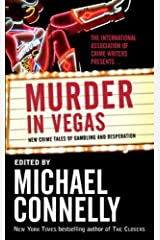 Murder in Vegas: New Crime Tales of Gambling and Desperation Kindle Edition