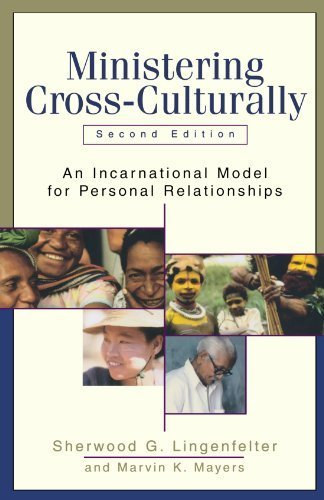 Ministering Cross-Culturally: An Incarnational Model for Personal Relationships by Sherwood G. Lingenfelter (2003-10-01)