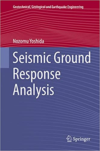 Seismic Ground Response Analysis (Geotechnical, Geological and Earthquake Engineering)