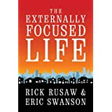 The Externally Focused Life ~ Rick Rusaw