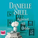 Against All Odds Audiobook by Danielle Steel Narrated by Dan John Miller