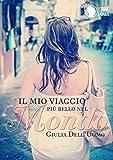 Il mio viaggio più bello nel mondo (Italian Edition)