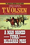 A Man Named Yuma/Blizzard Pass, T. V. Olsen, 147784161X