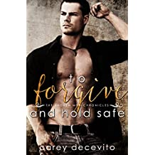 To Forgive & Hold Safe (The Broken Men Chronicles Book 4)