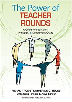 image for The Power of Teacher Rounds: A Guide for Facilitators, Principals, & Department Chairs
