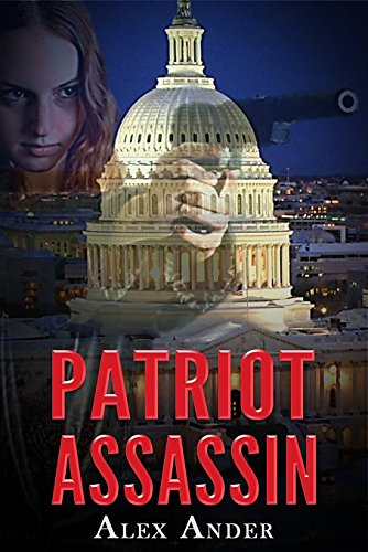 Patriot Assassin (Patriotic Action & Adventure - Aaron Hardy Book 4) by [Ander, Alex]