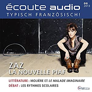 Écoute audio - ZAZ la nouvelle Piaf. 6/2013 Hörbuch