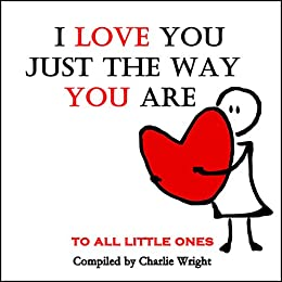 Books For Kids I Love You Just The Way You Are Children S Book