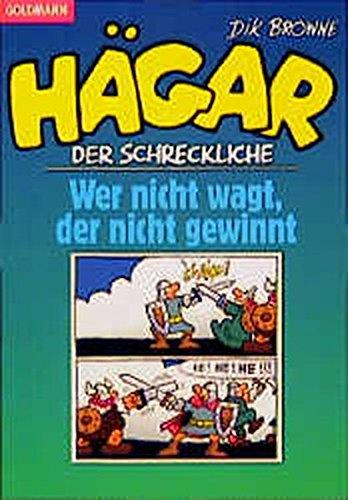Hägar der Schreckliche: Wer nicht wagt, der nicht gewinnt (Goldmann Cartoon) Taschenbuch – 1996 Dik Browne 3442280117 Comics Musik