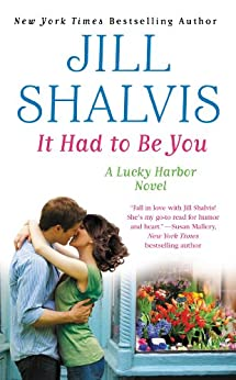 It Had to Be You (Lucky Harbor Book 7) by [Shalvis, Jill]