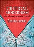 Critical Modernism, Charles Jencks, 0470030100