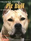 img - for Training Your Pit Bull (Training Your Dog) by Jos Stahlkuppe (2006-05-01) book / textbook / text book