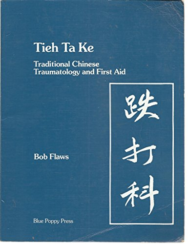 Tieh Ta Ke: Traditional Chinese Traumatology & First Aid