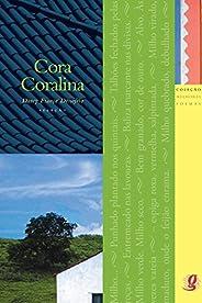 Melhores Poemas Cora Coralina: Seleção e Prefácio: Darcy França Denófrio