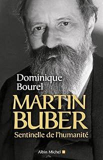 Martin Buber : sentinelle de l'humanité, Bourel, Dominique