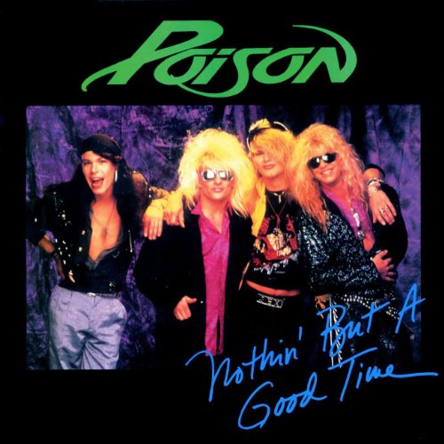 Nothin\' But A Good Time (2006 - Remaster) by Poison on Amazon Music ...