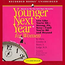 Younger Next Year for Women Audiobook by Chris Crowley, Henry S. Lodge Narrated by Norman Dietz, Richard Harries