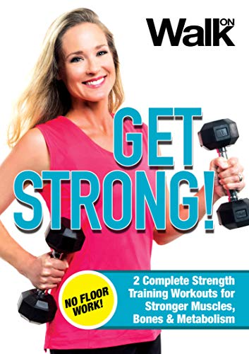 Walk On: Get Strong! 2 Complete, Floor Work Free Strength Training Workouts for Stronger Muscles, Bones and Metabolism…