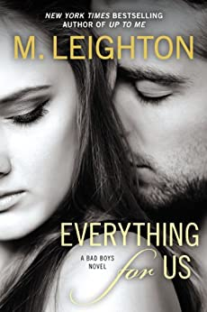 Everything for Us (A Bad Boys Novel Book 3) by [Leighton, M.]