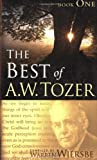 The Best of A. W. Tozer, A. W. Tozer, 1600660436
