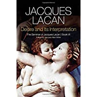 Desire and its Interpretation: The Seminar of Jacques Lacan