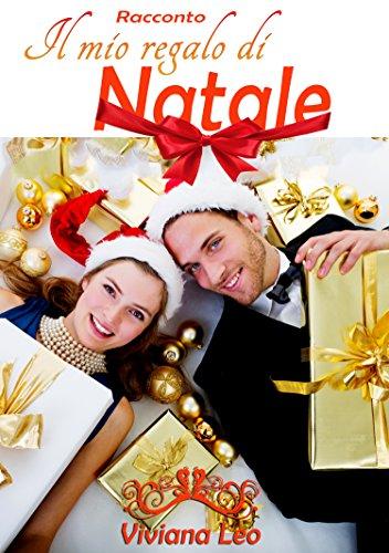 Il Mio Regalo Di Natale.Il Mio Regalo Di Natale Italian Edition Kindle Edition
