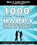 1,000+ Little Things Happy Successful People Do Differently