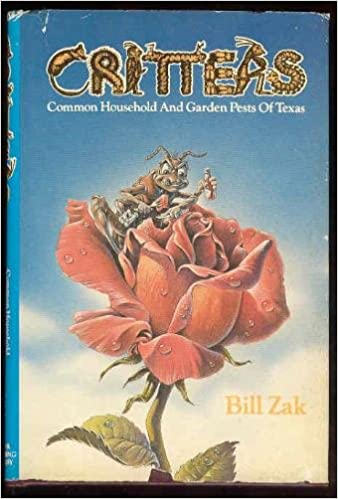 Critters: Common Household and Garden Pests of Texas: Bill