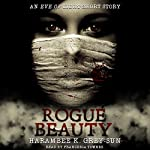 Rogue Beauty: An Eve of Light Short Story | Harambee K. Grey-Sun