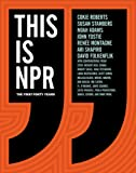 This Is NPR: The First Forty Years