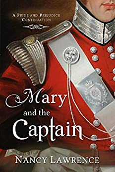 Mary and the Captain: A Pride and Prejudice Continuation by [Lawrence, Nancy, Lady, A]