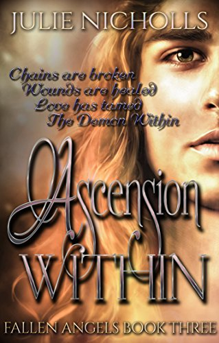 Ascension Within: Angels & Devils Fantasy Adult Romance Book Series (Fallen Angels Series 3) by [Nicholls, Julie]