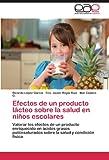 Efectos de un Producto lácteo Sobre la Salud en niños Escolares, Ricardo López García and Fco. Javier Rojas Ruiz, 3846567582