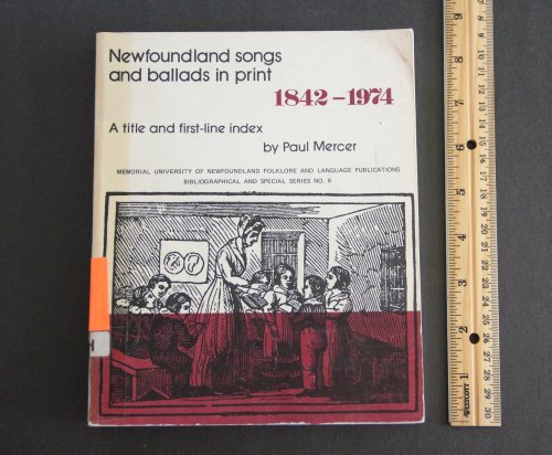 Newfoundland songs and ballads in print, 1842-1974: A title and first-line index (Memorial University of Newfoundland fo
