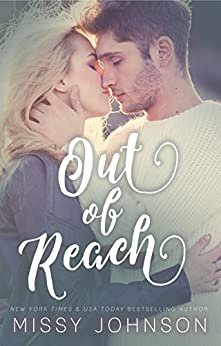 Out of Reach (Love Hurts Book 2) by [Johnson, Missy]