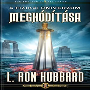 A Fizikai Univerzum Meghódítása [Conquest of the Physical Universe, Hungarian Edition] Audiobook