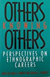 img - for Others Knowing Others: Perspectives on Ethnographic Careers book / textbook / text book