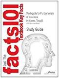 Studyguide for Fundamentals of Insurance by Tena B. Crews, ISBN 9780538450157, Cram101 Textbook Reviews Staff, 1490286055