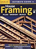 Ultimate Guide to House Framing, John D. Wagner and How-To Associates Staff, 1580114431