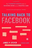 Talking Back to Facebook, James P. Steyer, 145165734X