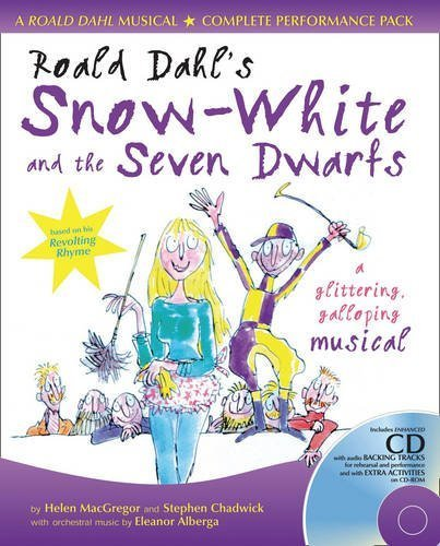 Roald Dahl's Snow-White and the Seven Dwarfs: Complete Performance Pack with Audio CD and CD-ROM: A Glittering Galloping Musical (A & C Black Musicals) by Roald Dahl (2004-10-18)