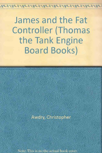 James and the Fat Controller (Thomas the Tank Engine Board Books)